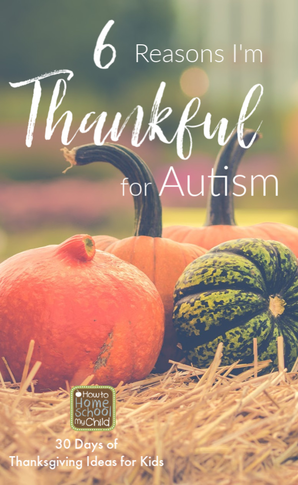 homeschooling special needs - why I'm thankful for autism