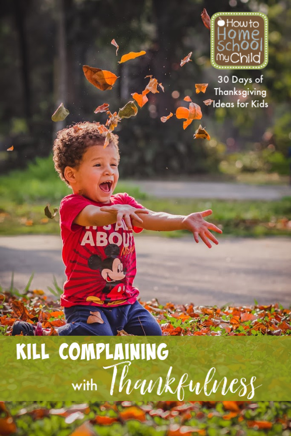 kill complaining with thankfulness to God
