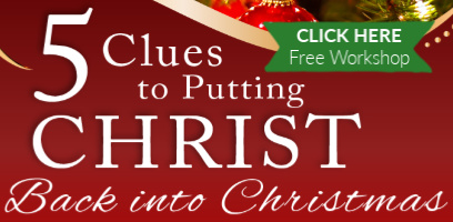 Free Workshop: 5 Clues to Put Christ Back in Christmas