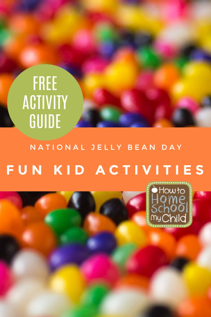 national jelly bean day - fun kid activities - free activity guide